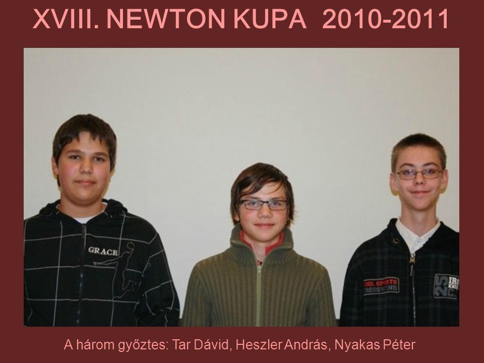 A három győztes: Tar Dávid, Heszler András, Nyakas Péter XVIII. NEWTON KUPA 2010-2011