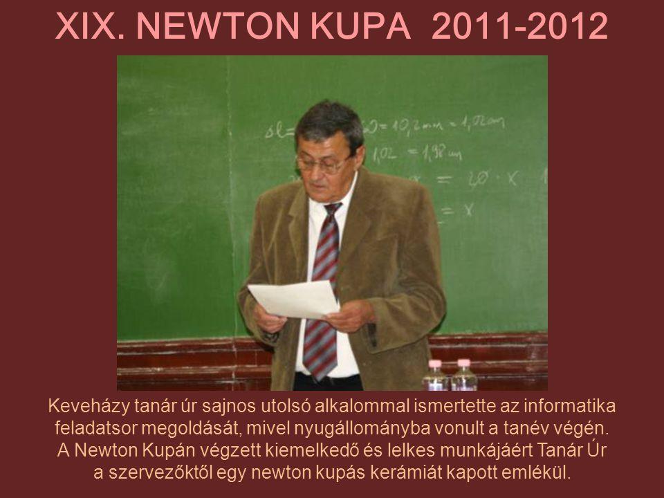 Keveházy tanár úr sajnos utolsó alkalommal ismertette az informatika feladatsor megoldását, mivel nyugállományba vonult a tanév végén. A Newton Kupán