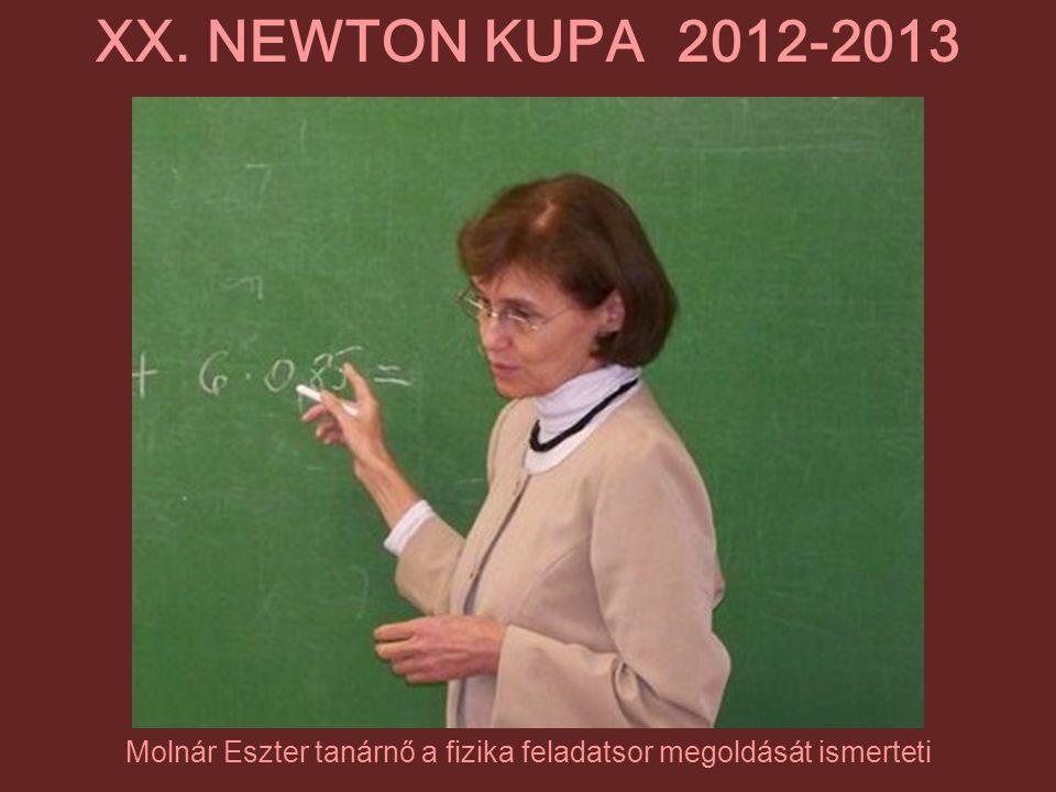 Molnár Eszter tanárnő a fizika feladatsor megoldását ismerteti XX. NEWTON KUPA 2012-2013