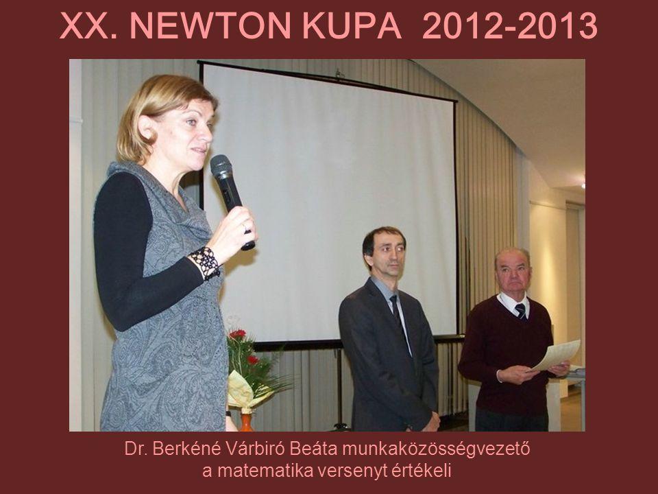 Dr. Berkéné Várbiró Beáta munkaközösségvezető a matematika versenyt értékeli XX. NEWTON KUPA 2012-2013