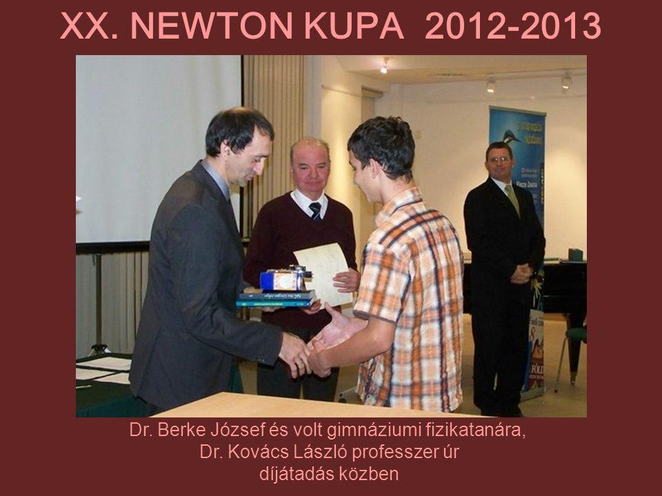 Dr. Berke József és volt gimnáziumi fizikatanára, Dr. Kovács László professzer úr díjátadás közben XX. NEWTON KUPA 2012-2013