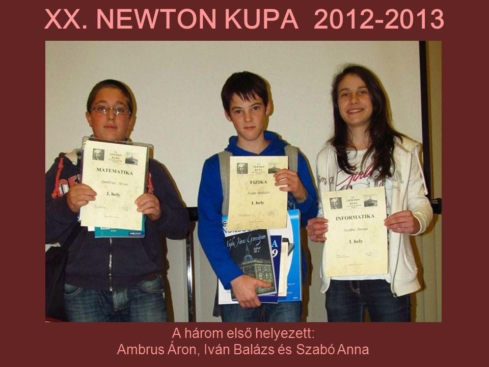 A három első helyezett: Ambrus Áron, Iván Balázs és Szabó Anna XX. NEWTON KUPA 2012-2013