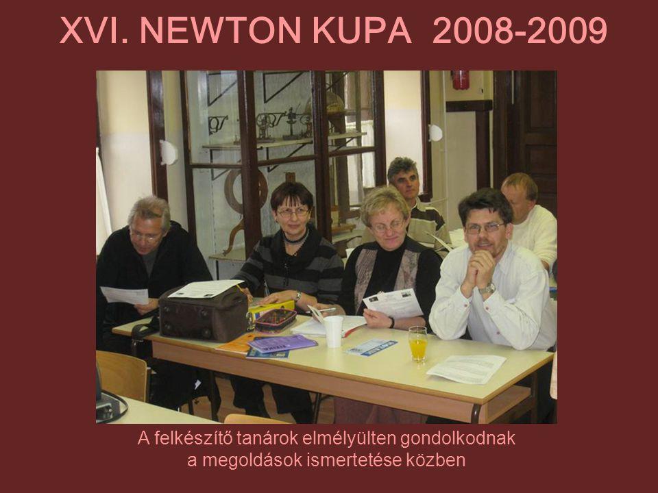 A felkészítő tanárok elmélyülten gondolkodnak a megoldások ismertetése közben XVI. NEWTON KUPA 2008-2009