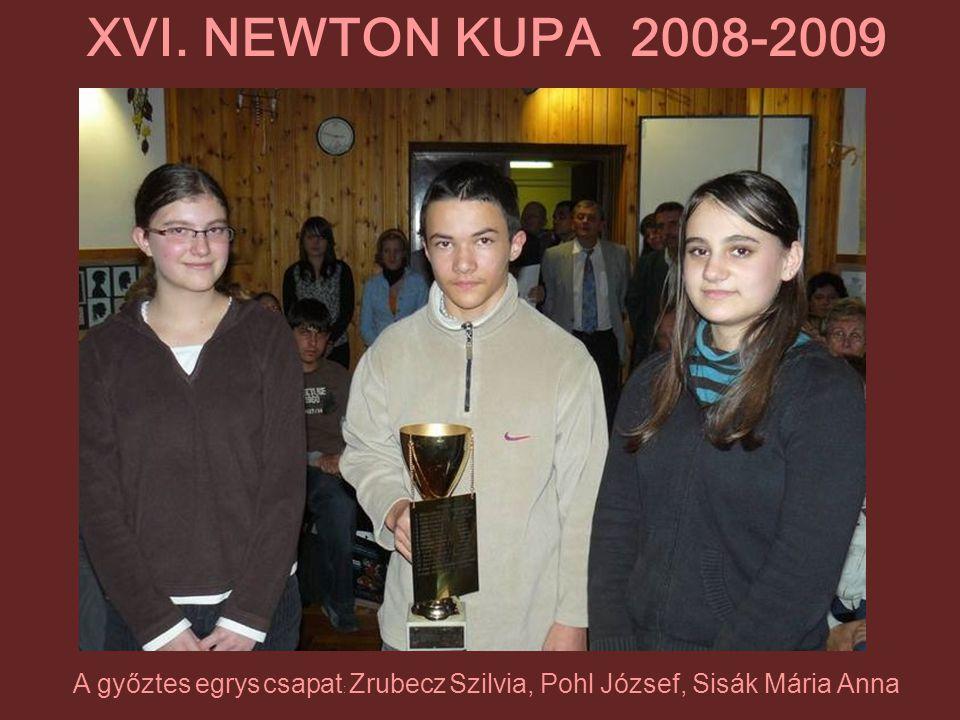 A győztes egrys csapat : Zrubecz Szilvia, Pohl József, Sisák Mária Anna XVI. NEWTON KUPA 2008-2009