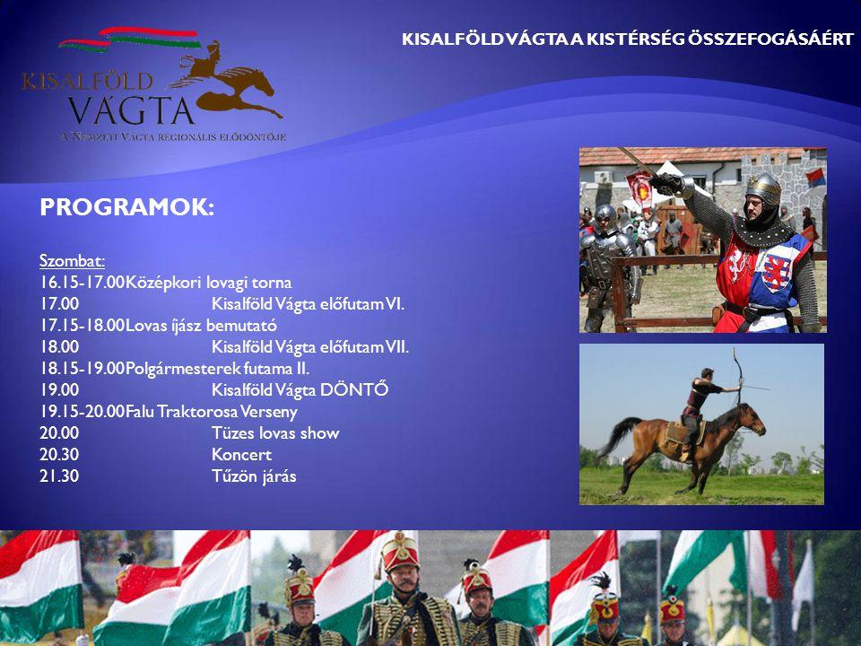 PROGRAMOK: Szombat: 16.15-17.00Középkori lovagi torna 17.00Kisalföld Vágta előfutam VI.