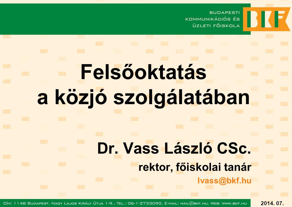 2014. 07. 07. Felsőoktatás a közjó szolgálatában Dr.