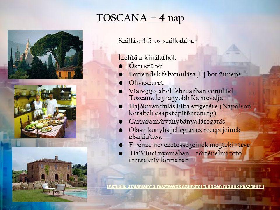 TOSCANA – 4 nap Szállás: 4-5-os szállodában Ízelít ő a kínálatból: Ő szi szüret Borrendek felvonulása,Új bor ünnepe Olívaszüret Viareggo, ahol február