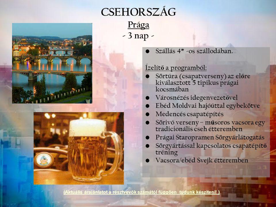 CSEHORSZÁG Prága - 3 nap - Szállás 4* -os szállodában. Ízelít ő a programból: Sörtúra (csapatverseny) az el ő re kiválasztott 5 tipikus prágai kocsmáb