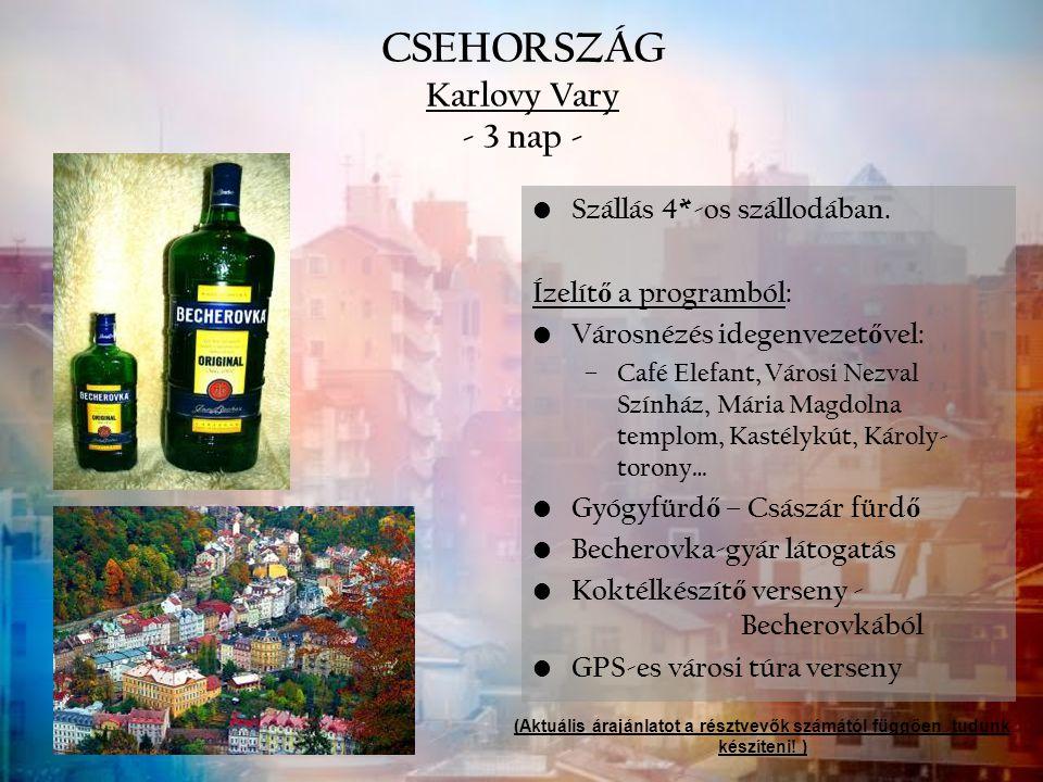 CSEHORSZÁG Karlovy Vary - 3 nap - Szállás 4*-os szállodában. Ízelít ő a programból: Városnézés idegenvezet ő vel: – Café Elefant, Városi Nezval Színhá