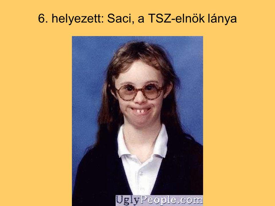 6. helyezett: Saci, a TSZ-elnök lánya