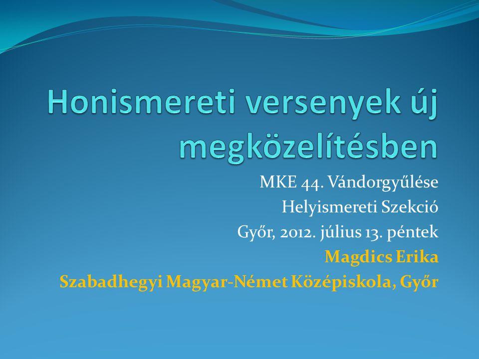 MKE 44. Vándorgyűlése Helyismereti Szekció Győr, 2012.