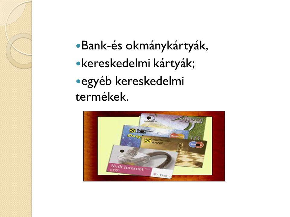 Bank-és okmánykártyák, kereskedelmi kártyák; egyéb kereskedelmi termékek.