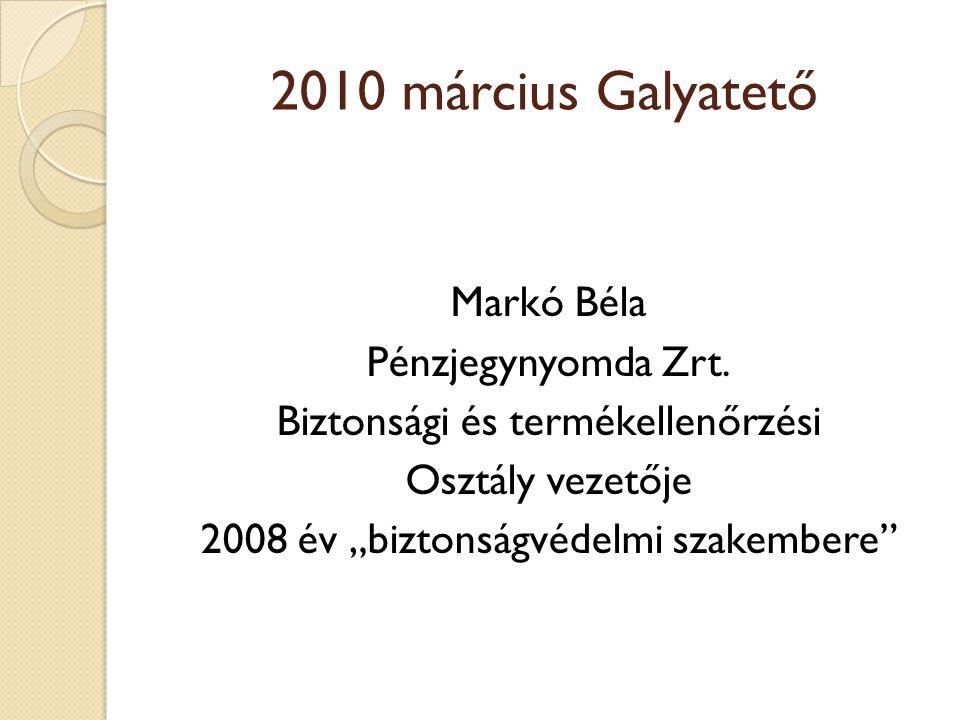 2010 március Galyatető Markó Béla Pénzjegynyomda Zrt.
