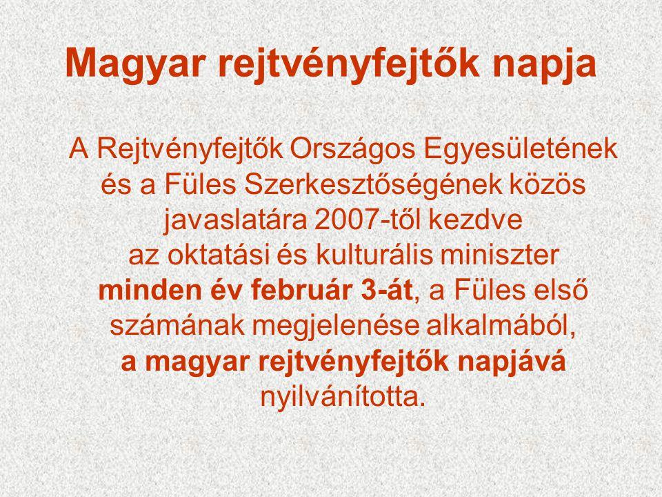 Magyar rejtvényfejtők napja A Rejtvényfejtők Országos Egyesületének és a Füles Szerkesztőségének közös javaslatára 2007-től kezdve az oktatási és kult