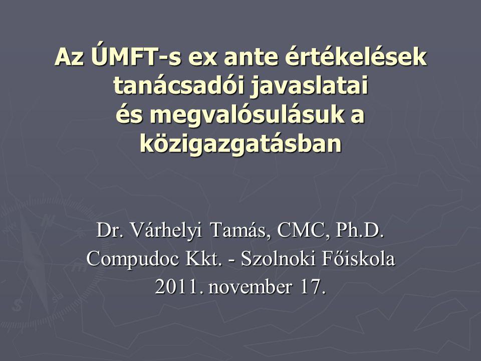 Az ÚMFT-s ex ante értékelések tanácsadói javaslatai és megvalósulásuk a közigazgatásban Dr.