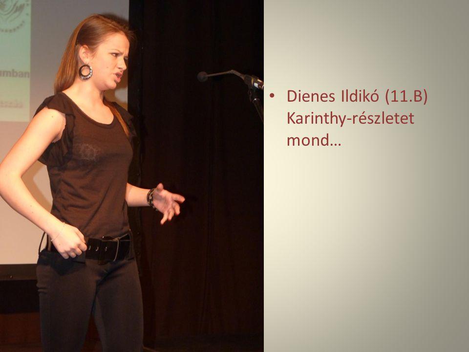 Dienes Ildikó (11.B) Karinthy-részletet mond…