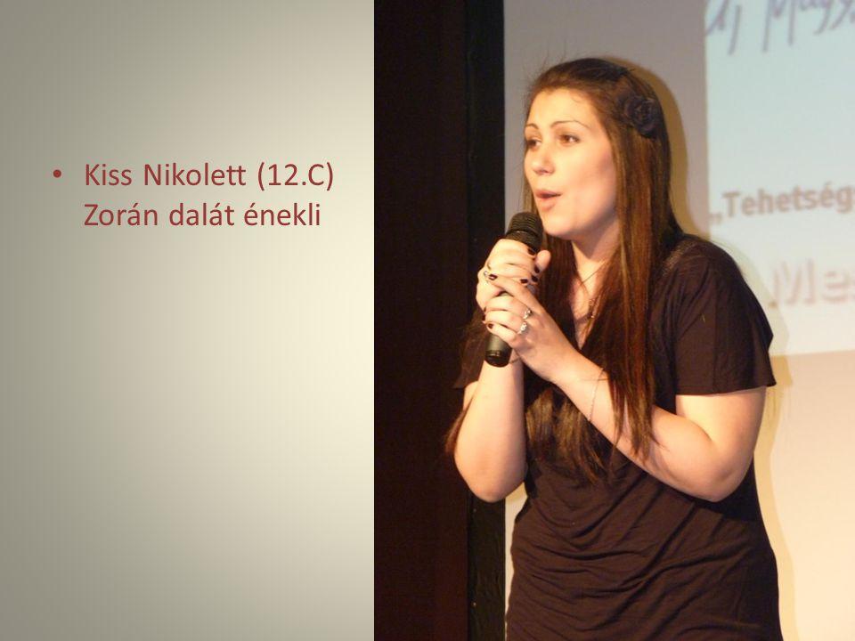 Kiss Nikolett (12.C) Zorán dalát énekli