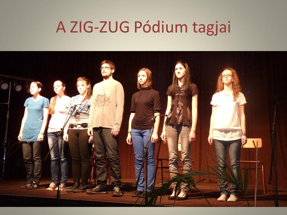 A ZIG-ZUG Pódium tagjai