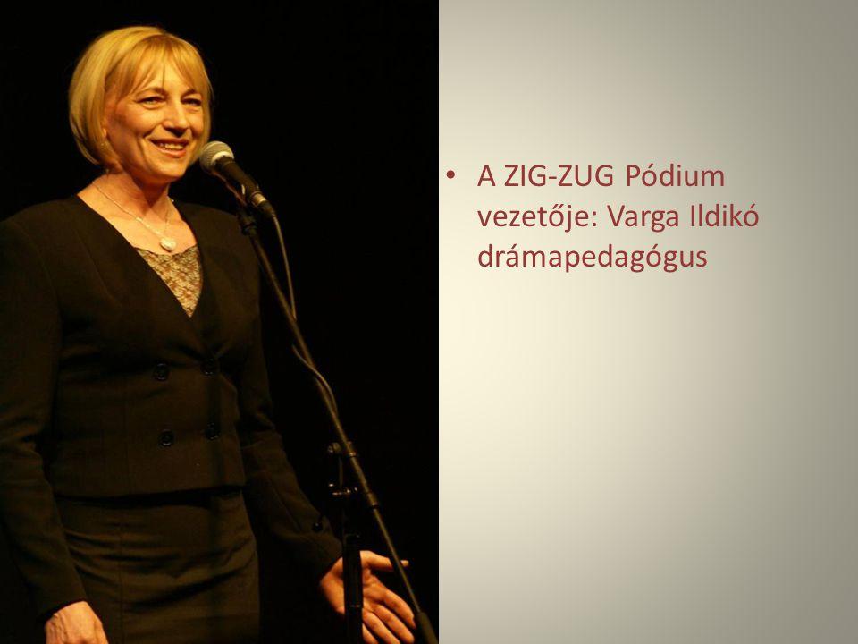 A ZIG-ZUG Pódium vezetője: Varga Ildikó drámapedagógus