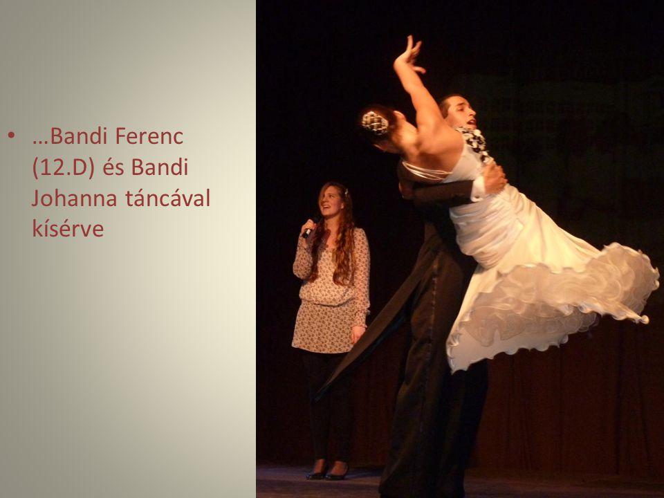 …Bandi Ferenc (12.D) és Bandi Johanna táncával kísérve