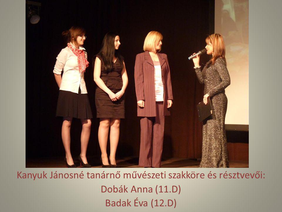 Kanyuk Jánosné tanárnő művészeti szakköre és résztvevői: Dobák Anna (11.D) Badak Éva (12.D)