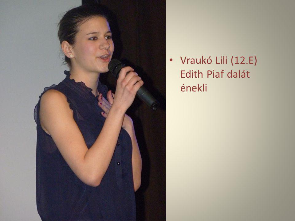 Vraukó Lili (12.E) Edith Piaf dalát énekli