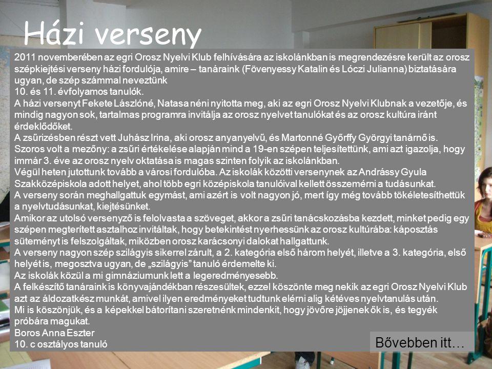 Házi verseny 2011 novemberében az egri Orosz Nyelvi Klub felhívására az iskolánkban is megrendezésre került az orosz szépkiejtési verseny házi forduló