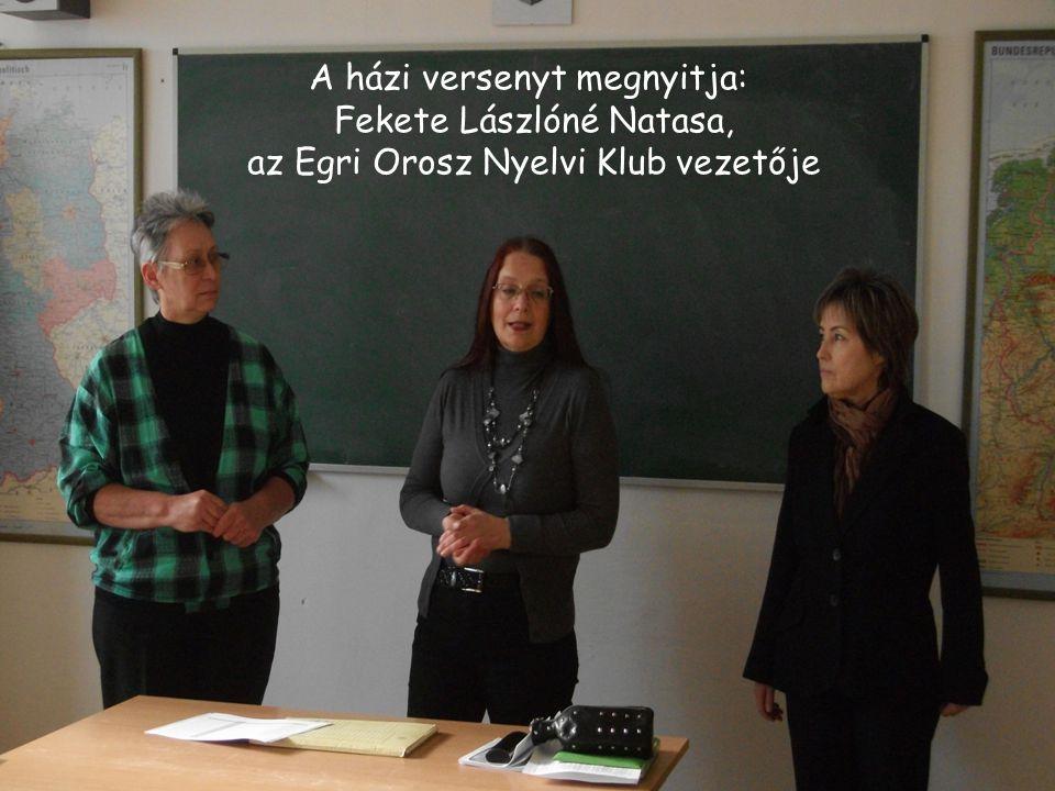 A házi versenyt megnyitja: Fekete Lászlóné Natasa, az Egri Orosz Nyelvi Klub vezetője