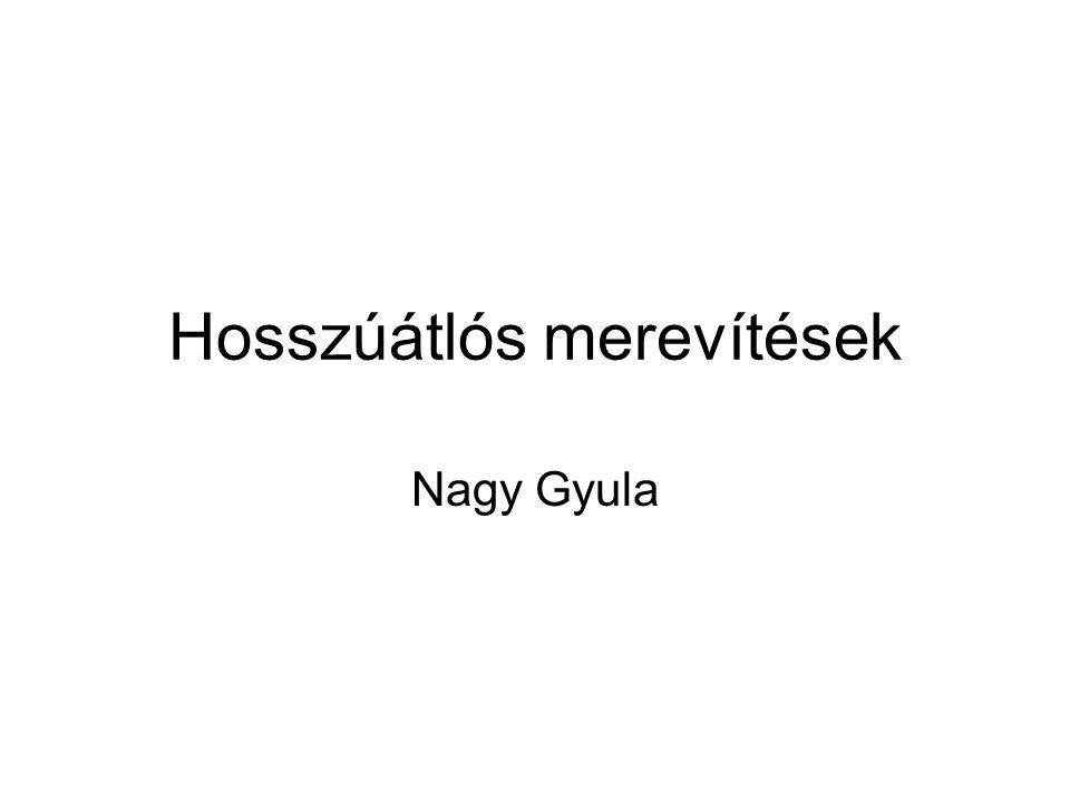 Hosszúátlós merevítések Nagy Gyula