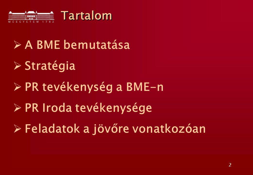 2  A BME bemutatása  Stratégia  PR tevékenység a BME-n  PR Iroda tevékenysége  Feladatok a jövőre vonatkozóan Tartalom