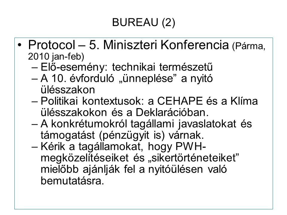 """BUREAU (2) Protocol – 5. Miniszteri Konferencia (Párma, 2010 jan-feb) –Elő-esemény: technikai természetű –A 10. évforduló """"ünneplése"""" a nyitó ülésszak"""