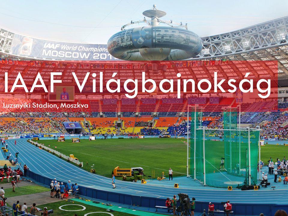 Világversenyek IAAF Atlétikai Világbajnokság Moszkvai VB (2013) » 396 548 néző a stadionban » 5 milliárd fölötti totál nézettségi szám » 206 ország atlétái » 7 194 000 USD pénzdíj
