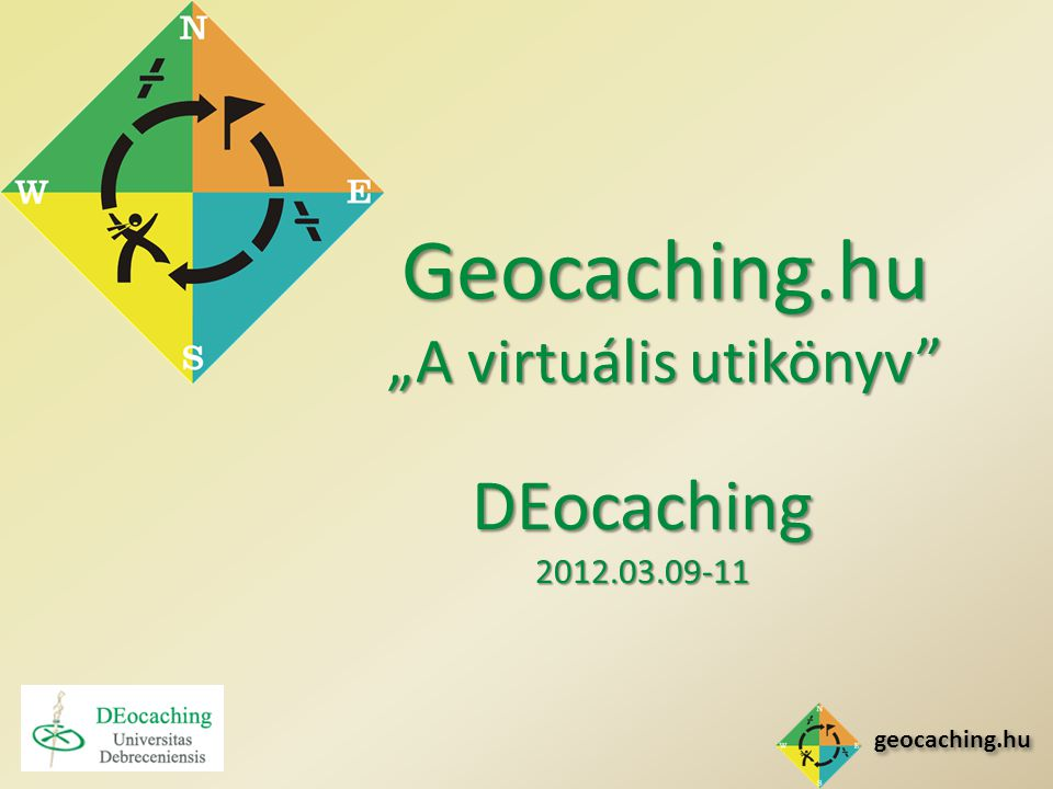 """geocaching.hu DEocaching 2012.03.09-11 Geocaching.hu """"A virtuális utikönyv"""