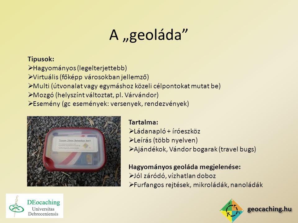 geocaching.hu A játék menete Geoláda GC.hu weblap GPS