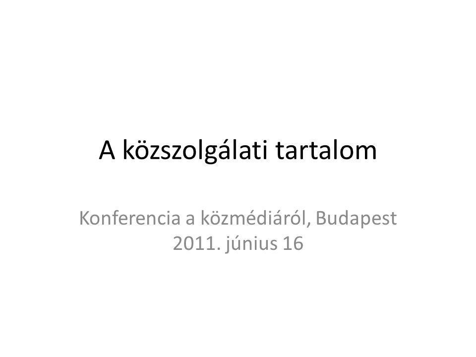 A közszolgálati tartalom Konferencia a közmédiáról, Budapest 2011. június 16