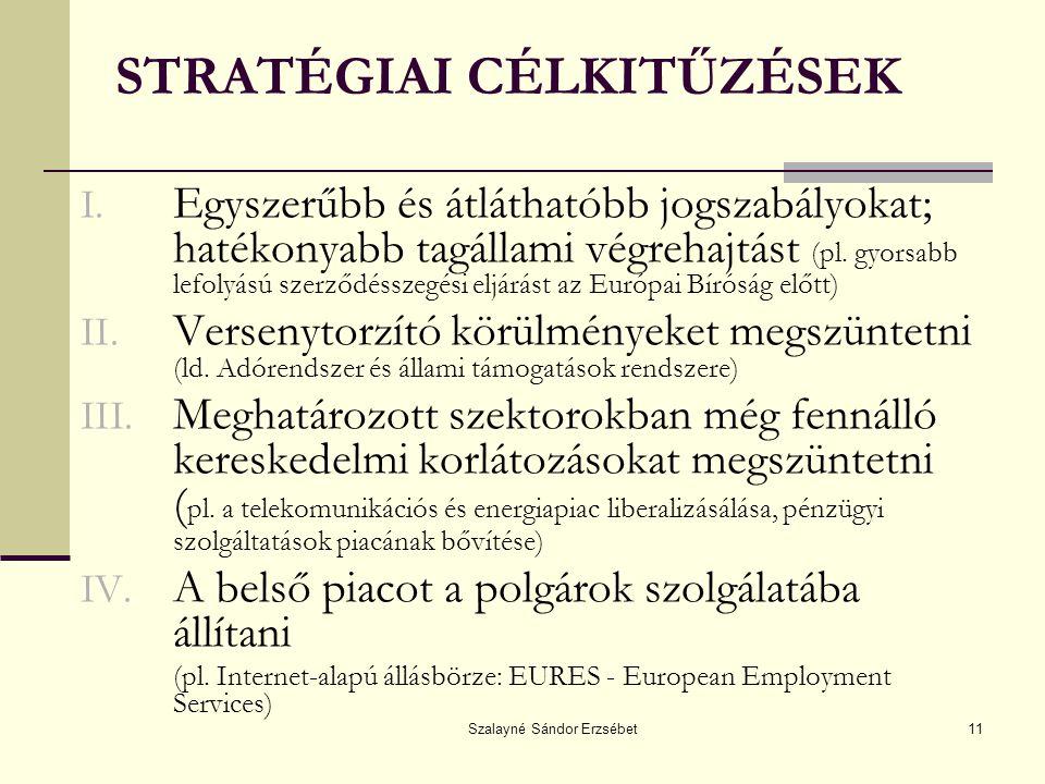 Szalayné Sándor Erzsébet11 STRATÉGIAI CÉLKITŰZÉSEK I.