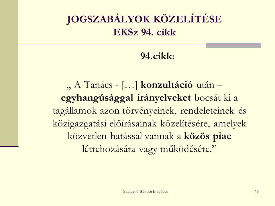 Szalayné Sándor Erzsébet16 JOGSZABÁLYOK KÖZELÍTÉSE EKSz 94.