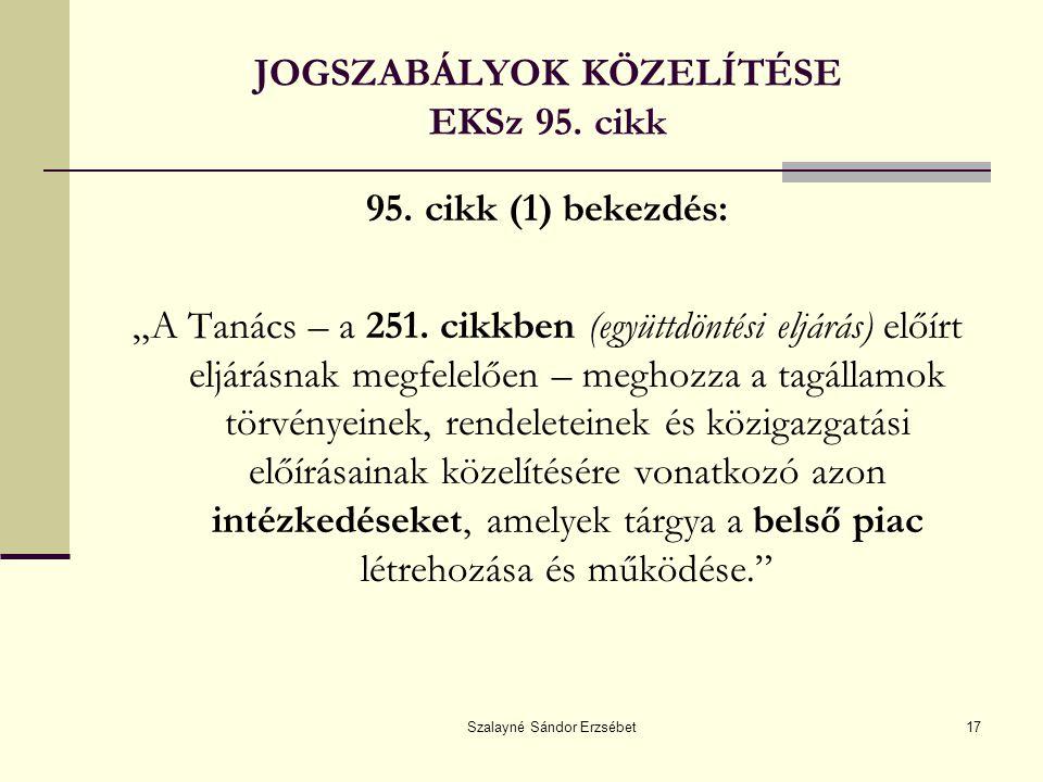 Szalayné Sándor Erzsébet17 JOGSZABÁLYOK KÖZELÍTÉSE EKSz 95.