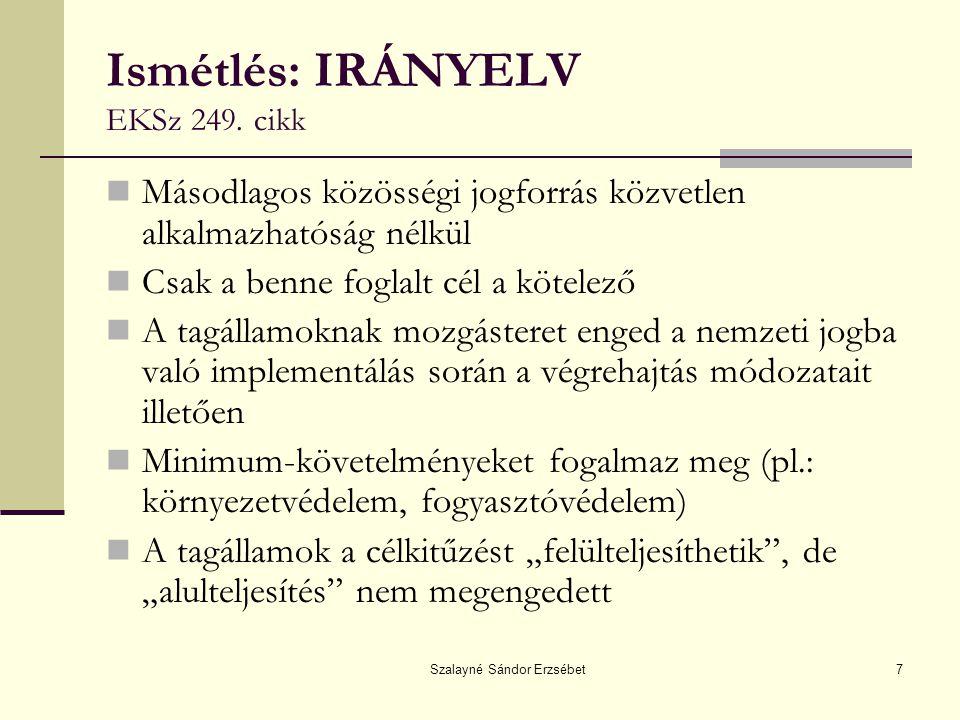 Szalayné Sándor Erzsébet7 Ismétlés: IRÁNYELV EKSz 249.