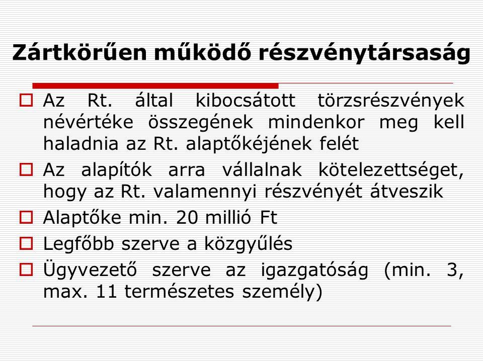 Zártkörűen működő részvénytársaság  Az Rt.