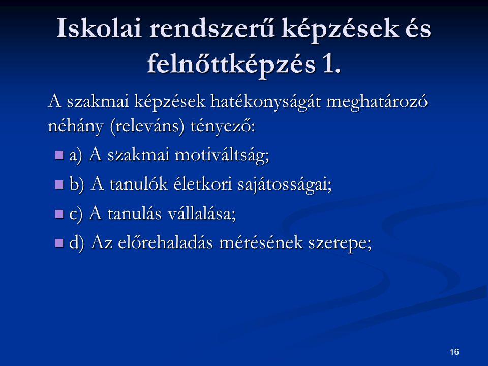 16 Iskolai rendszerű képzések és felnőttképzés 1.
