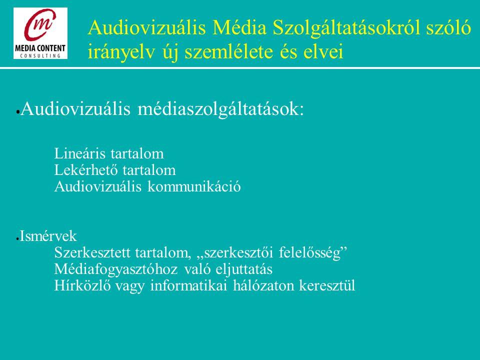 """Audiovizuális Média Szolgáltatásokról szóló irányelv új szemlélete és elvei  Audiovizuális médiaszolgáltatások: Lineáris tartalom Lekérhető tartalom Audiovizuális kommunikáció  Ismérvek Szerkesztett tartalom, """"szerkesztői felelősség Médiafogyasztóhoz való eljuttatás Hírközlő vagy informatikai hálózaton keresztül"""