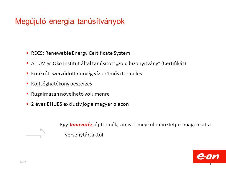 """Page 6 Megújuló energia tanúsítványok 6  RECS: Renewable Energy Certificate System  A TÜV és Öko Institut által tanúsított """"zöld bizonyítvány"""" (Cert"""