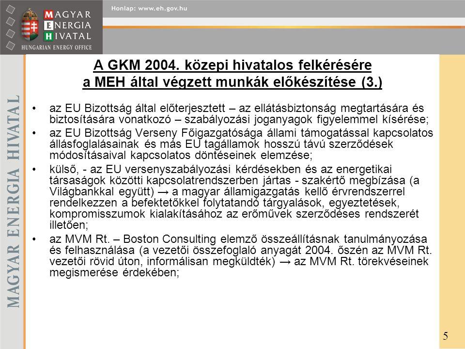A GKM 2004. közepi hivatalos felkérésére a MEH által végzett munkák előkészítése (3.) az EU Bizottság által előterjesztett – az ellátásbiztonság megta