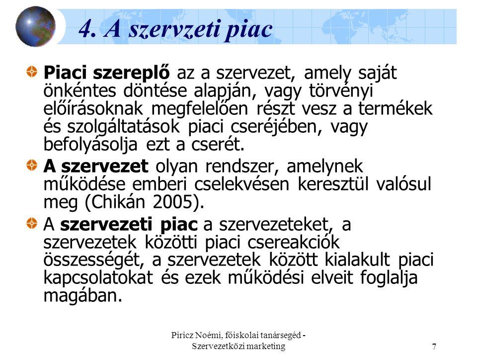 Piricz Noémi, főiskolai tanársegéd - Szervezetközi marketing8 4.1.