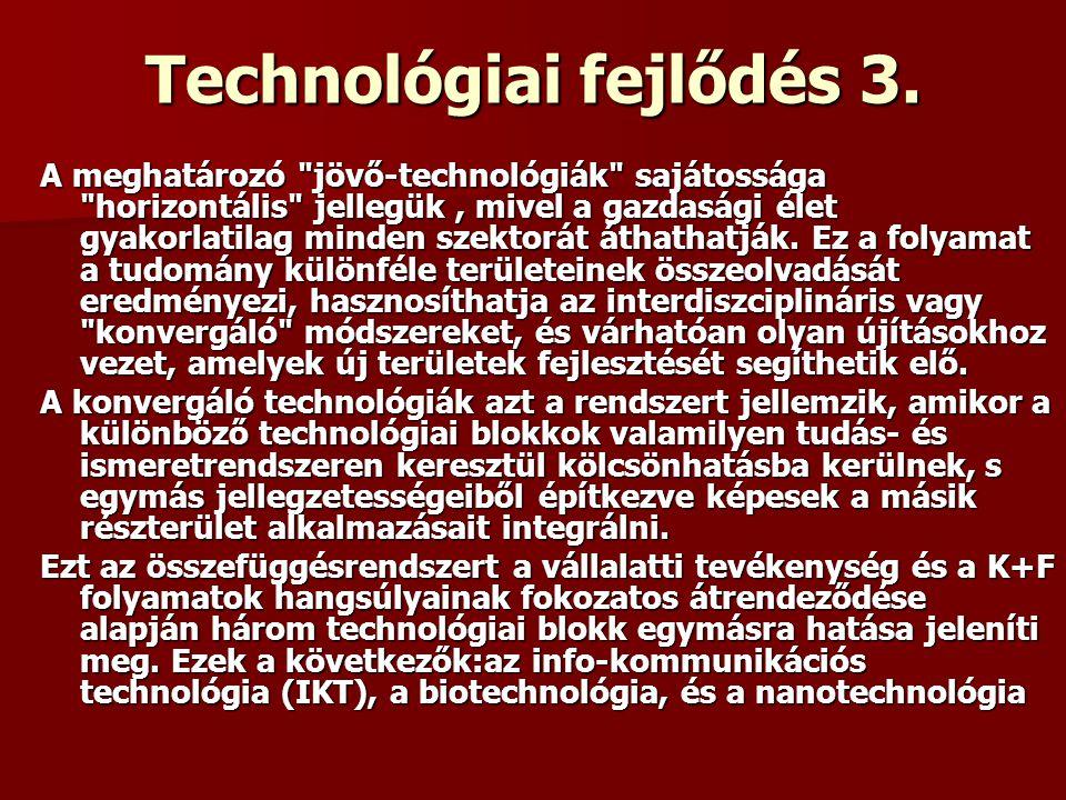 Technológiai fejlődés 3. A meghatározó