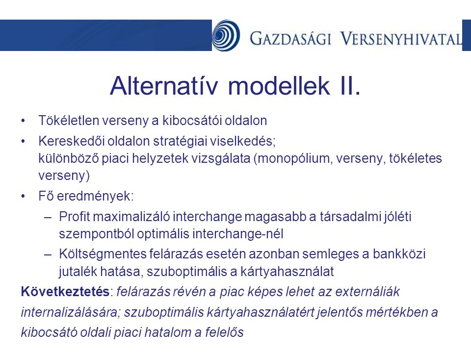 Alternatív modellek II. Tökéletlen verseny a kibocsátói oldalon Kereskedői oldalon stratégiai viselkedés; különböző piaci helyzetek vizsgálata (monopó