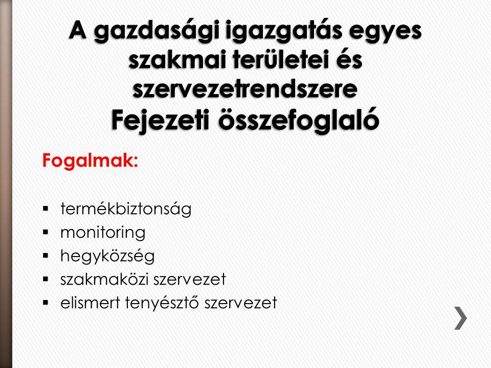 Fogalmak:  termékbiztonság  monitoring  hegyközség  szakmaközi szervezet  elismert tenyésztő szervezet 70