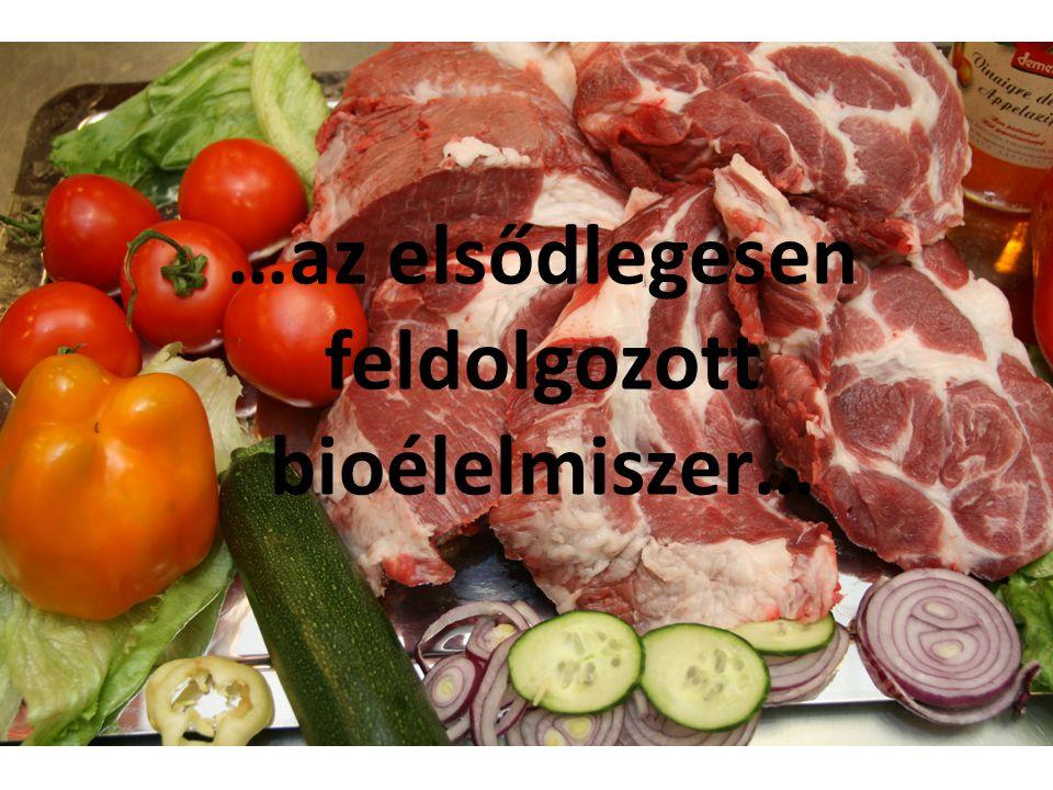 …az elsődlegesen feldolgozott bioélelmiszer…