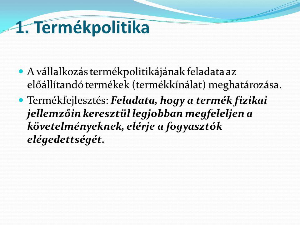 1. Termékpolitika A vállalkozás termékpolitikájának feladata az előállítandó termékek (termékkínálat) meghatározása. Termékfejlesztés: Feladata, hogy